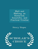 Malt and Malting. an Historical, Scientific, and Practical Treatise - Scholar's Choice Edition