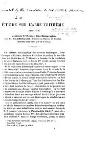 "Étude sur l'abbé Trithème (1462-1516). Johannes Trithemius. Eine Monographie, von Dr. Silbernagel, etc. [A review; translated from the Bonn ""Theologisches Literaturblatt"" by C. U. J. Chevalier.]"