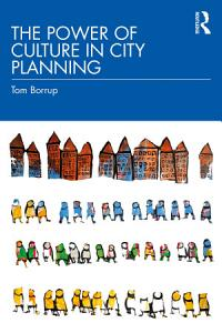 The Power of Culture in City Planning PDF