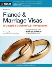 Fiancé and Marriage Visas: A Couple's Guide to U.S. Immigration, Edition 9