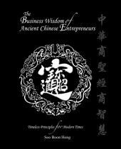 The Business Wisdom of Ancient Chinese Entrepreneurs: Timeless Principles for Modern Times