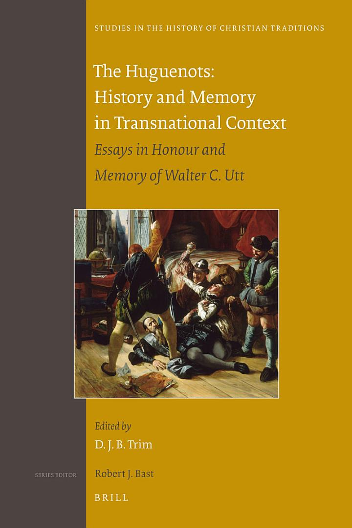 The Huguenots: History and Memory in Transnational Context