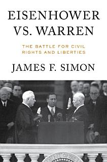 Eisenhower vs  Warren  The Battle for Civil Rights and Liberties Book