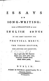 Essays on song-writing: with a collection of such English songs as are most eminent for poetical merit. To which are added some original pieces. By J. Aikin