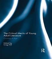 The Critical Merits of Young Adult Literature PDF