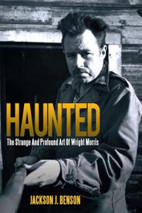Haunted  the Strange and Profound Art of Wright Morris PDF