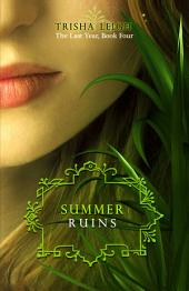 Summer Ruins: The Last Year, #4