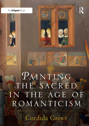 Painting the Sacred in the Age of Romanticism PDF