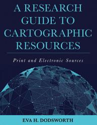 A Research Guide to Cartographic Resources PDF