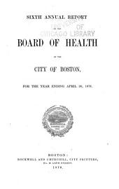 Annual Report of the Board of Health of the City of Boston: Volume 6