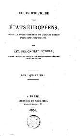Cours d'histoire des états européens: depuis le bouleversement de l'empire romain d'occident jusqu'en 1789, Volume4