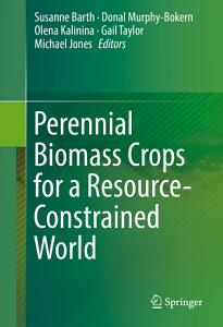 Perennial Biomass Crops for a Resource Constrained World