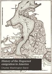 History of the Huguenot Emigration to America: Volume 1