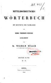 Mittelhochdeutsches Wörterbuch: mit Benutzung des Nachlasses von G. F. Benecke