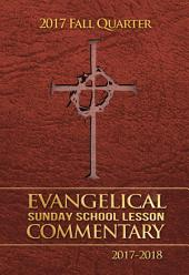 2017 Fall Quarter Evangelical Sunday School Lesson Commentary