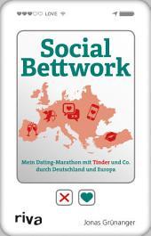 Social Bettwork: Mein Dating-Marathon mit Tinder und Co. durch Deutschland und Europa