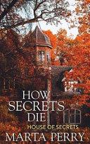How Secrets Die Book