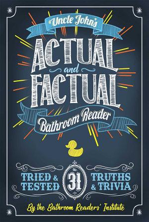 Uncle John s Actual and Factual Bathroom Reader