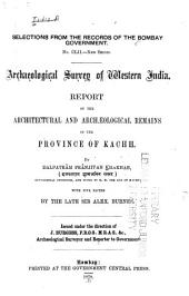Report on the Architectural and Archaeological Remains in the Province of Kachh