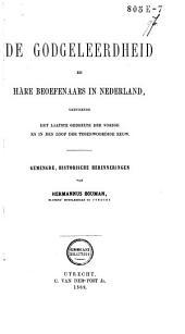 De godgeleerdheid en hare beoefenaars in Nederland, gedurende het laatste gedeelte der vorige en in den loop der tegenwoordige eeuw: gemengde, historische herinneringen