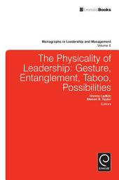 Physicality of Leadership: Gesture, Entanglement, Taboo, Possibilities