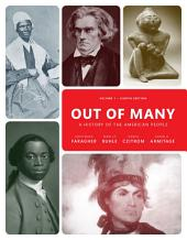 Out of Many A History of the American People Volume 1(2-downloads): A History of the American People, Volume 1, Edition 8