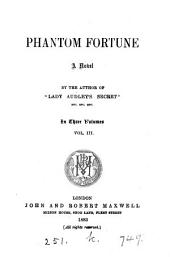 Phantom fortune, by the author of 'Lady Audley's secret'.