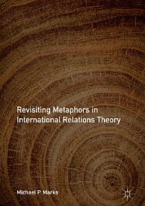 Revisiting Metaphors in International Relations Theory PDF
