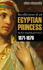 Recollections of an Egyptian Princess by Her English Governess