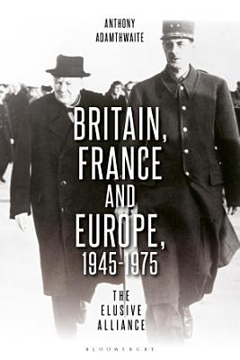 Britain  France and Europe  1945 1975 PDF