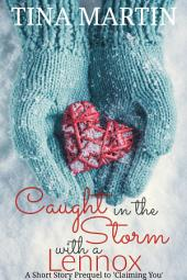 Caught in the Storm with a Lennox: A Short Story Prequel to Claiming You