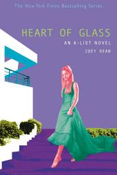 The A-List #8: Heart of Glass: An A-List Novel