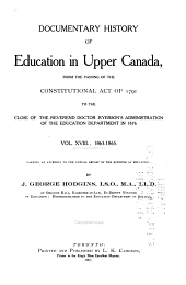 Documentary History of Education in Upper Canada, from the Passing of the Constitutional Act of 1791 to the Close of Dr. Ryerson's Administration of the Education Department in 1876: 1863-1865