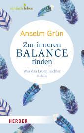 Zur inneren Balance finden: Was das Leben leichter macht