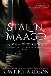 Stalen Maagd (Verdeelde Rijken Boek 1)