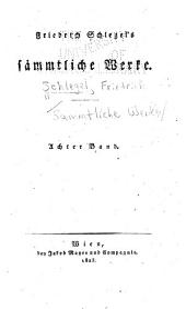 Friedrich Schlegel's Sämmtliche Werke...