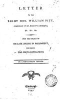 Letter to the Right Hon  William Pitt      Upon the Subject of His Late Speech in Parliament  Concerning the Scots Distilleries  By a Mid Lothian Farmer PDF