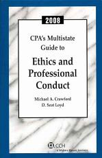 CPA s Multistate Guide to Ethics and Professional Conduct 2008 PDF