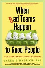 When Bad Teams Happen to Good People