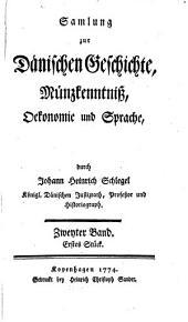 Samlung zur Dänischen Geschichte, Münzkenntniß, Oekonomie und Sprache: 2,1