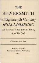 The Silversmith in Eighteenth-century Williamsburg
