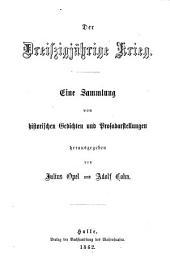 Der Dreissigjährige Krieg: eine Sammlung von historischen Gedichten und Prosadarstellungen