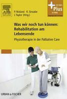 Was wir noch tun k  nnen  Rehabilitation am Lebensende PDF