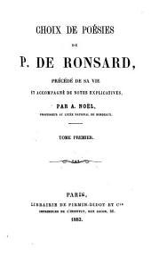Choix de poésies de P. de Ronsard: précédé de sa vie et accompagné de notes explicatives, Volume2