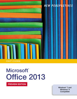 New Perspectives on Microsoft Office 2013  First Course