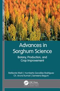 Advances in Sorghum Science