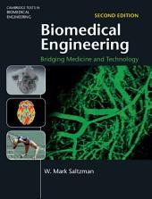 Biomedical Engineering: Bridging Medicine and Technology, Edition 2