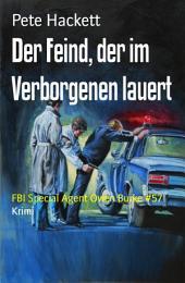 Der Feind, der im Verborgenen lauert: FBI Special Agent Owen Burke #57