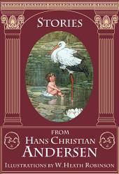 Stories from Andersen: The Ugly Duckling, Thumbelina, The Snow Queen, and others (Illustrated by W. Heath Robinson)