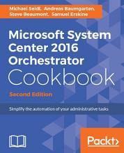 Microsoft System Center 2016 Orchestrator Cookbook PDF